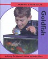 Looking After Your Pet: Goldfish - Helen Piers