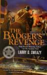 The Badger's Revenge - Larry D. Sweazy