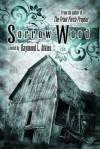 Sorrow Wood - Raymond L. Atkins