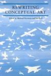 Rewriting Conceptual Art - Michael Newman, Jon Bird