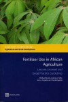 Fertilizer Use in African Agriculture: Lessons Learned and Good Practice Guidelines [With CDROM] - Michael Morris