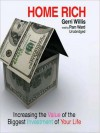 Home Rich: Increasing the Value of the Biggest Investment of Your Life - Gerri Willis, Tom Weiner