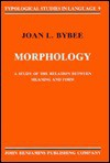 Morphology: A Study Of The Relation Between Meaning And Form - Joan L. Bybee