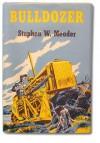 Bulldozer - Stephen W. Meader, Edwin Schmidt