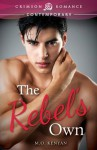 The Rebel's Own (Crimson Romance) - M.O. Kenyan