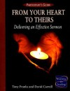 From Your Heart to Theirs: Delivering an Effective Sermon - Tony Franks