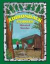 Adirondack Stories: Historical Sketches - Marty Podskoch, Sam Glanzman