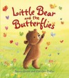 Little Bear and the Butterflies - Susan Quinn, Caroline Pedler