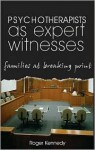 Psychotherapists as Expert Witnesses: Families at the Breaking Point - Roger Kennedy