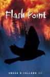 Flash Point - Sneed B. Collard III
