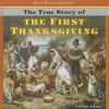 The True Story of the First Thanksgiving - Colleen Adams