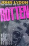 Rotten: No Irish, No Blacks, No Dogs - John Lydon
