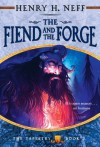 The Fiend and the Forge - Henry H. Neff