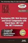 McAd Developing XML Web Services and Server Components with Visual Basic (R) .Net and the .Net Framework Exam Cram 2 (Exam Cram 70-310) - Kirk Hausman, Ed Tittel