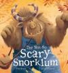 Not So Scary Snorklum - Paul Bright, Jane Chapman