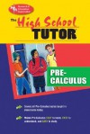 High School Pre-Calculus Tutor - Research & Education Association, Calculus Study Guides