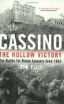 Cassino: The Hollow Victory: The Battle for Rome January-June 1944 - John Ellis