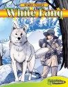 White Fang (Graphic Classics) - Jack London