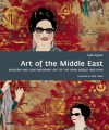 Art of the Middle East: Modern and Contemporary Art of the Arab World and Iran - Saeb Eigner, Zaha Hadid