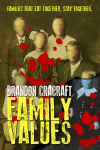 Family Values - Brandon Cracraft, Barbara Legge, Neil Jackson