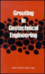 Grouting in Geotechnical Engineering: Proceedings - American Society of Civil Engineers