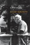 A Common Faith - John Dewey, Thomas M. Alexander