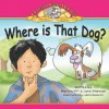 Where Is That Dog? (Potato Chip Books) - Marilyn Pitt, Jane Hileman, John Bianchi