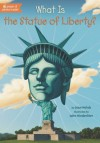 What Is the Statue of Liberty? - Joan Holub, John Mantha, Scott Anderson