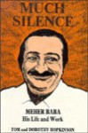 Much Silence The Life and Work of Meher Baba - Tom Hopkinson