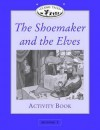 Classic Tales: The Shoemaker and the Elves Activity Book: Beginner 1, 100-Word Vocabulary - Sue Arengo, Alan C. McLean, Adam Stower