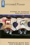 Borrowed Power: Essays on Cultural Appropriation - Bruce H. Ziff, Pratima V. Rao