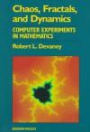 Chaos, Fractals, and Dynamics: Computer Experiments in Mathematics - Robert L. Devaney