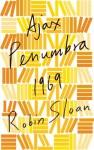 Ajax Penumbra 1969 (Kindle Single) - Robin Sloan