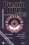 Premio UPC 2003 - Orson Scott Card, Miquel Barceló, Daniel Mares, José Antonio Bermúdez, Vlad Hernández, Jordi Font-Agustí, Yoss, Marçal Font Espí