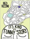 It's Kind of a Funny Story - Ned Vizzini, Robert Fass