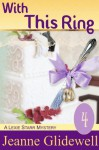 With This Ring (A Lexie Starr Mystery, Book 4) - Jeanne Glidewell