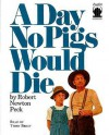 Day No Pigs Would Die - Robert Newton Peck