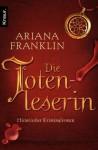 Die Totenleserin: Roman - Ariana Franklin, Ulrike Wasel, Klaus Timmermann