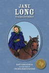 Jane Long: Texas Journey - Mary Dodson Wade, Virginia Marsh Roeder