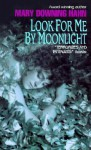 Look for Me by Moonlight (School & Library Binding) - Mary Downing Hahn