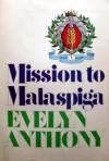 Mission to Malaspiga - Evelyn Anthony