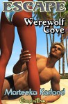 Escape: Werewolf Cove - Marteeka Karland
