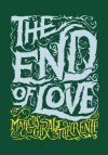The End of Love - Marcos Giralt Torrente, Katherine Silver