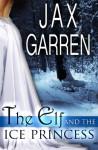 The Elf and the Ice Princess - Jax Garren