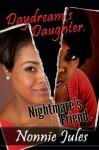 Daydream's Daughter, Nightmare's Friend - Nonnie Jules