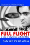 Full Flight: A Tale of Airplanes & Starships - Marty Balin, Robert Yehling