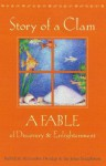 Story of a Clam - Rebekah Alezander Dunlap, John Marks Templeton