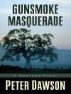 Gunsmoke Masquerade - Peter Dawson