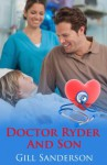 Doctor Ryder and Son - An Accent Amour Medical Romance - Gill Sanderson