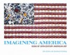 Imagining America: Icons of 20th-Century American Art - John Carlin, Jonathan Fineberg